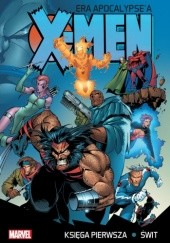 Okładka książki X-Men. Era Apocalypsea: Świt (tom 1) Chris Bachalo, Ian Churchill, Tony Daniel, Steve Epting, Ron Garney, Larry Hama, Andy Kubert, Scott Lobdell, Jeph Loeb, Joe Madureira, Fabian Nicieza, Mark Waid