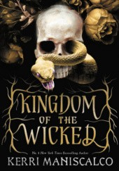 Okładka książki Kingdom of the Wicked Kerri Maniscalco