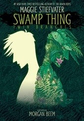 Okładka książki Swamp Thing: Twin Branches Morgan Beem, Maggie Stiefvater
