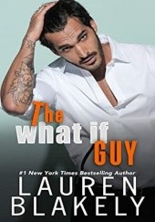 Okładka książki The What If Guy Lauren Blakely