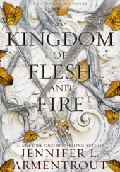 Okładka książki A Kingdom of Flesh and Fire Jennifer L. Armentrout