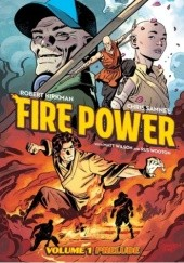 Okładka książki Fire Power, Vol. 1: Prelude Robert Kirkman, Chris Samnee