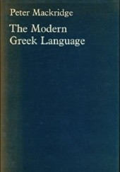 Okładka książki The Modern Greek Language. A Descriptive Analysis of Standard Modern Greek Peter Mackridge