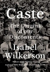 Okładka książki Caste: The Origins of Our Discontents Isabel Wilkerson