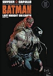 Okładka książki Batman: Last Knight On Earth #2 Greg Capullo, Scott Snyder