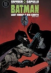 Okładka książki Batman: Last Knight On Earth #3 Greg Capullo, Scott Snyder