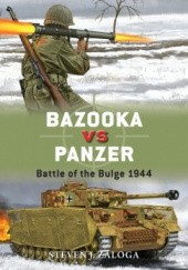 Okładka książki Bazooka vs Panzer BATTLE OF THE BULGE 1944 Steven J. Zaloga