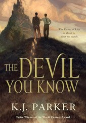 Okładka książki The Devil You Know K.J. Parker