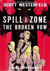 Okładka książki Spill Zone: The Broken Vow Alex Puvilland, Scott Westerfeld