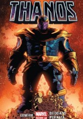 Okładka książki Thanos. Tom 1 Mike Deodato Jr., Jeff Lemire, German Peralta