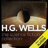 Okładka książki H.G. Wells: The Science Fiction Collection Herbert George Wells