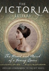 Okładka książki The Victoria Letters: The Heart and Mind of a Young Queen Helen Rappaport