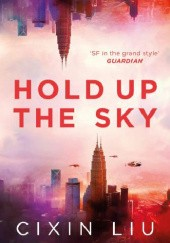 Okładka książki Hold Up the Sky Cixin Liu