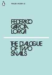 Okładka książki The Dialogue of Two Snails Federico García Lorca