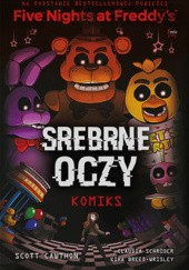 Okładka książki Srebrne oczy-Komiks Five Nights at Freddys Kira Breed-Wrisley, Scott Cawthon