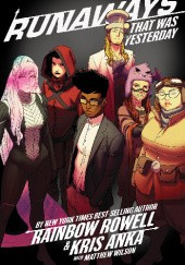 Okładka książki Runaways Vol.3: That Was Yesterday Kris Anka, Rainbow Rowell, Matthew Wilson