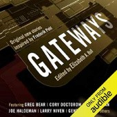 Okładka książki Gateways. Original New Stories Inspired by Frederik Pohl Brian W. Aldiss, Isaac Asimov, Greg Bear, Gregory Benford, David Brin, Cory Doctorow, Gardner Raymond Dozois, Alex Eisenstein, Phyllis Eisenstein, James R. Frenkel, Neil Gaiman, James Gunn, Joe William Haldeman, Harry Harrison, David Lunde, Elisabeth Malarte, David Marusek, Larry Niven, Jody Lynn Nye, Emily Pohl-Weary, Mike Resnick, Frank M. Robinson, Robert J. Sawyer, Robert Silverberg, Joan Slonczewski, Sheri S. Tepper, Vernor Vinge, Connie Willis, Gene Wolfe