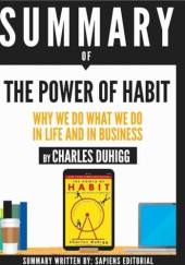 "Okładka książki Summary of ""the power of habit: Why we do what we do in life and business Charles Duhigg"