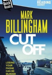 Okładka książki Cut Off: Quick Reads Mark Billingham