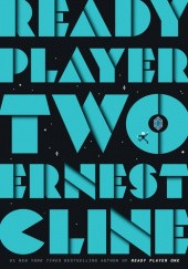Okładka książki Ready Player Two Ernest Cline