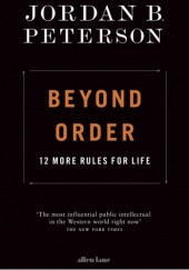 Okładka książki Beyond Order: 12 More Rules for Life Jordan Peterson