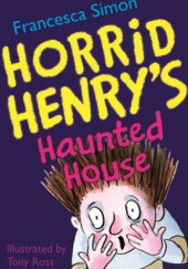 Okładka książki Horrid Henry's Haunted House Francesca Simon