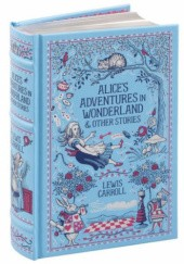 Okładka książki Alices Adventures in Wonderland & Other Stories (Barnes & Noble Collectible Editions) Lewis Carroll