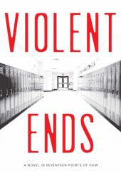 Okładka książki Violent Ends Kendare Blake, Steve Brezenoff, Delilah S. Dawson, Trish Doller, Shaun David Hutchinson, Christine Johnson, Hannah Moskowitz, Beth Revis, Neal Shusterman, Cynthia Leitich Smith, Courtney Summers