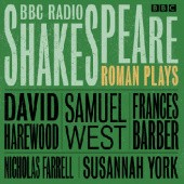 Okładka książki BBC Radio Shakespeare: A Collection of Three Roman Plays William Shakespeare