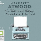 Okładka książki On Writers and Writing. Negotiating with the Dead Margaret Atwood
