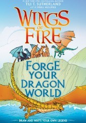 Okładka książki Wings of Fire: Forge Your Dragon World Tui T. Sutherland