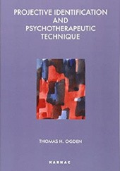 Okładka książki Projective Identification and Psychotherapeutic Technique Thomas Ogden