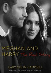 Okładka książki Meghan and Harry: The Real Story Colin Campbell