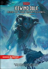 Okładka książki Icewind Dale: Rime of the Frostmaiden Wizards RPG Team