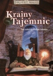 Okładka książki Krainy Tajemnic Peter Archer, Philip Athans, Steven Brown, Richard Lee Byers, Monte Cook, Elaine Cunningham, Ed Greenwood, Dave Gross, Jeff Grubb, Mary H. Herbert, J. Robert King, James Lowder, Thomas M. Reid, Keith Francis Strohm, Brian M. Thomsen