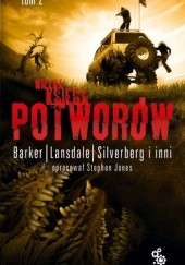 Okładka książki Wielka księga potworów, t.2 Clive Barker, Basil Copper, Robert Holdstock, Joe R. Lansdale, Tanith Lee, Kim Newman, Robert Silverberg, Michael Marshall Smith, Karl Edward Wagner
