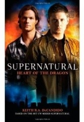 Okładka książki Supernatural: Heart of the Dragon Keith R.A. DeCandido