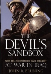Okładka książki The Devils Sandbox. With the 2nd Battalion, 162nd Infantry at War in Iraq John R. Bruning