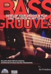 Okładka książki Bass grooves: develop your groove and play like the pros in any style Ed Friedland