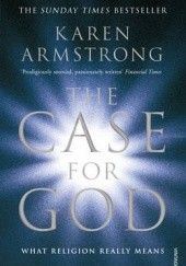 Okładka książki The Case For God. What Religion Really Means Karen Armstrong