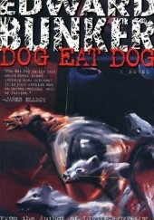 Okładka książki Dog Eat Dog Edward Bunker, William Styron