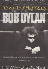 Okładka książki Down the Highway: The Life of Bob Dylan Howard Sounes