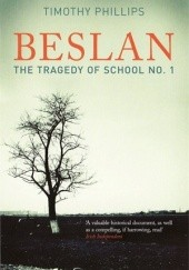 Okładka książki Beslan: The Tragedy of School No. 1 Timothy Phillips